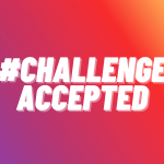 #ChallengeAccepted
